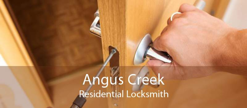 Angus Creek Residential Locksmith