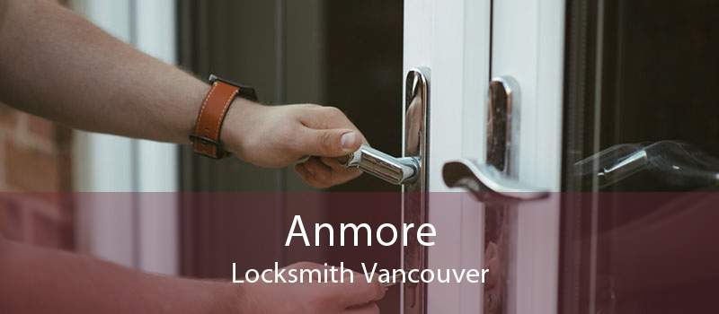 Anmore Locksmith Vancouver