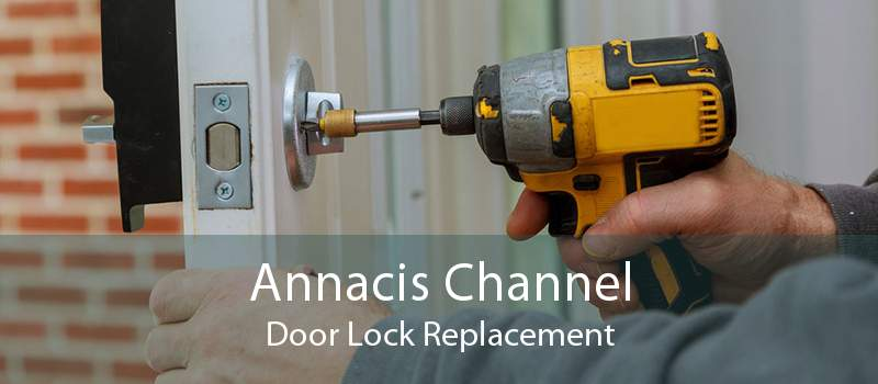 Annacis Channel Door Lock Replacement