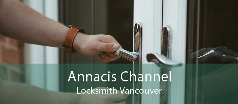 Annacis Channel Locksmith Vancouver