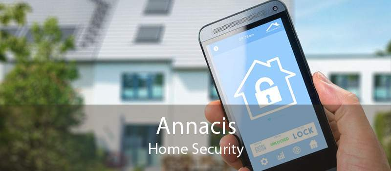 Annacis Home Security