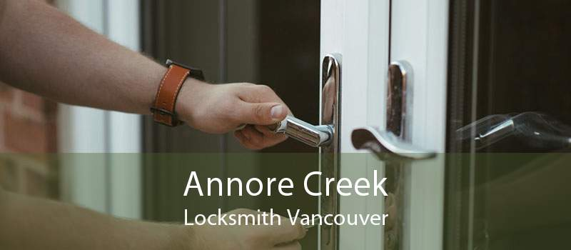 Annore Creek Locksmith Vancouver