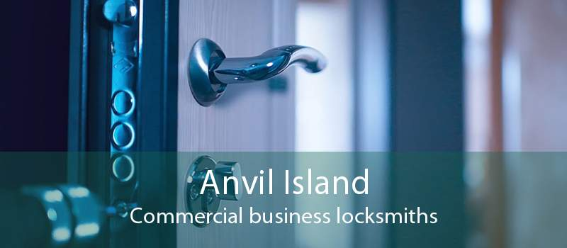 Anvil Island Commercial business locksmiths