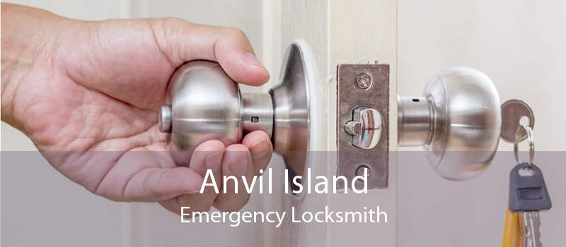 Anvil Island Emergency Locksmith