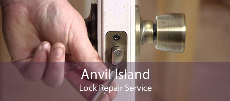 Anvil Island Lock Repair Service