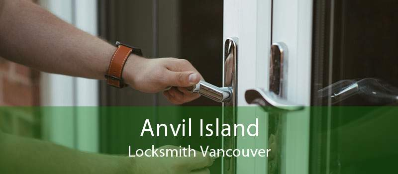 Anvil Island Locksmith Vancouver