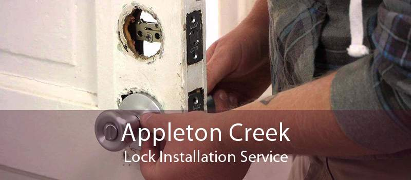 Appleton Creek Lock Installation Service