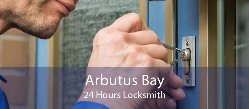 Arbutus Bay 24 Hours Locksmith
