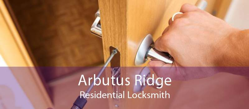 Arbutus Ridge Residential Locksmith