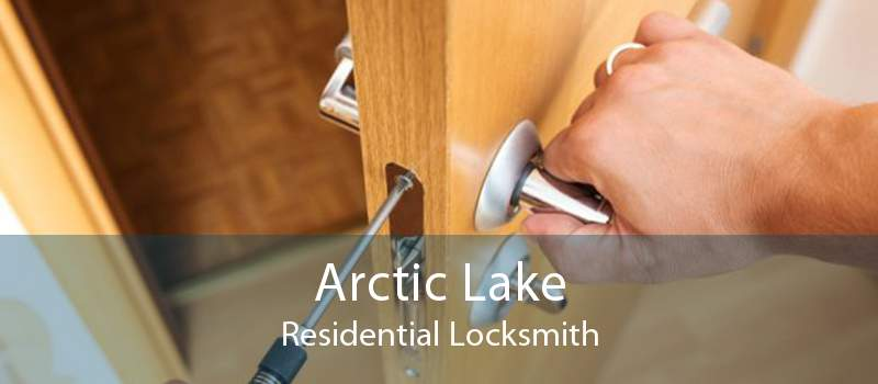 Arctic Lake Residential Locksmith