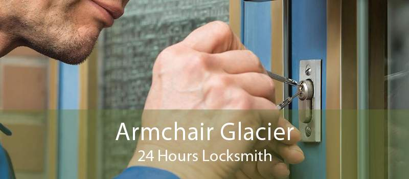 Armchair Glacier 24 Hours Locksmith