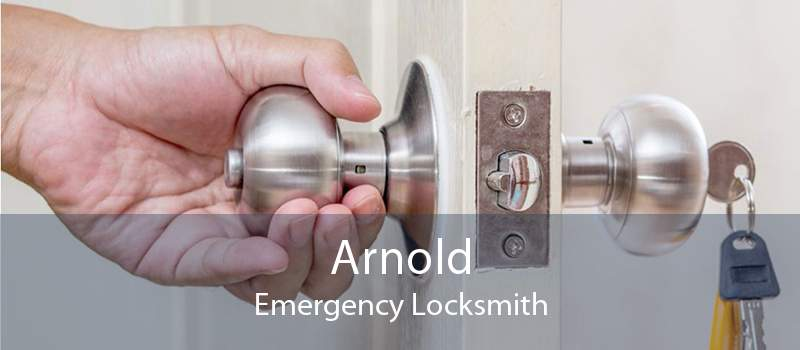 Arnold Emergency Locksmith