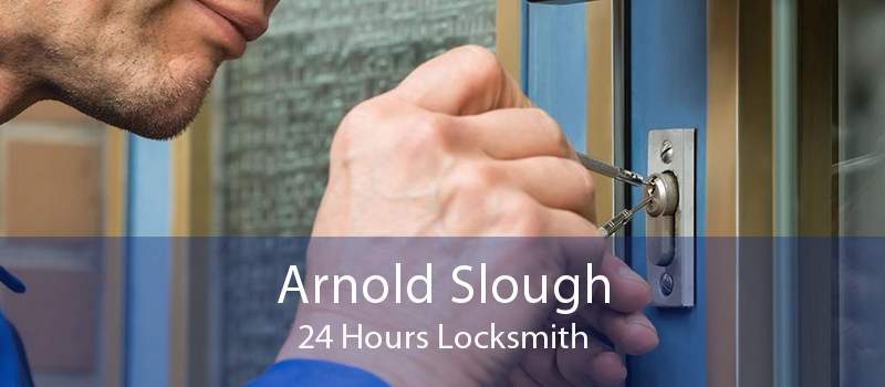 Arnold Slough 24 Hours Locksmith
