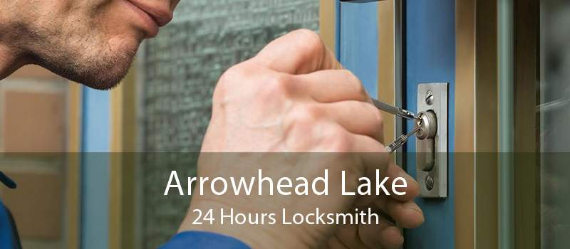 Arrowhead Lake 24 Hours Locksmith
