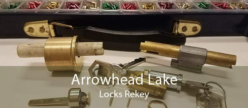 Arrowhead Lake Locks Rekey