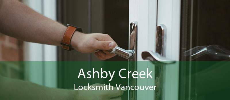 Ashby Creek Locksmith Vancouver