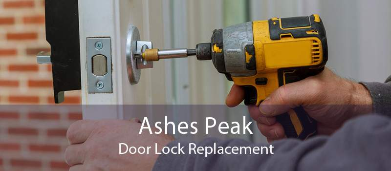 Ashes Peak Door Lock Replacement