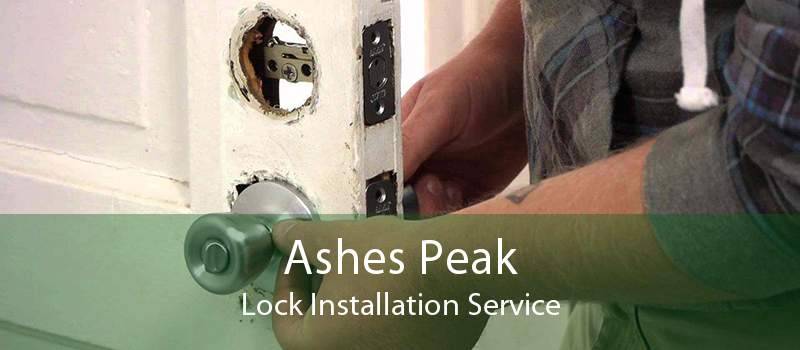 Ashes Peak Lock Installation Service