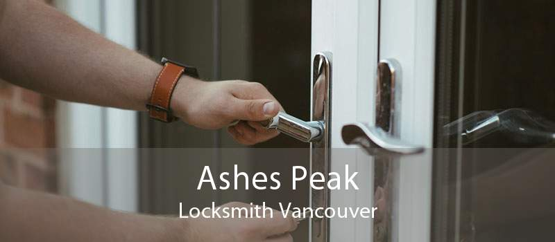 Ashes Peak Locksmith Vancouver
