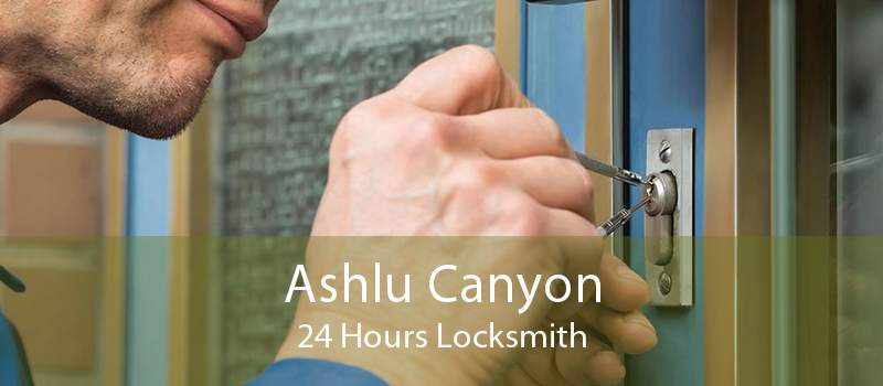 Ashlu Canyon 24 Hours Locksmith