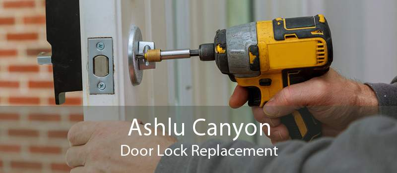 Ashlu Canyon Door Lock Replacement