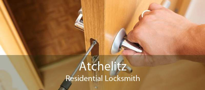 Atchelitz Residential Locksmith