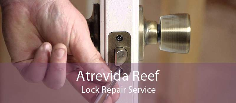 Atrevida Reef Lock Repair Service