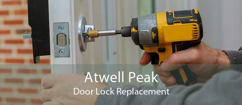 Atwell Peak Door Lock Replacement