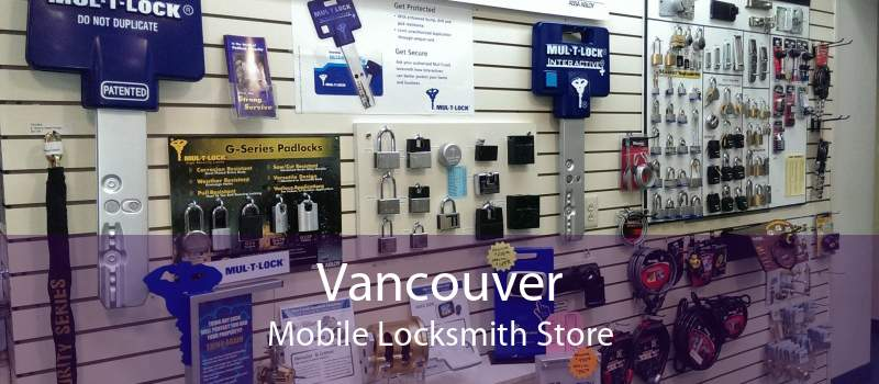 Vancouver Mobile Locksmith Store